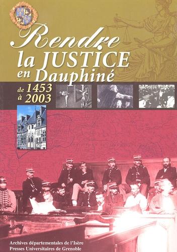 Rendre l ajustice en Dauphiné