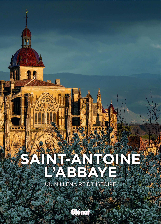 Saint-Antoine-l'Abbaye Un millénaire d'histoire