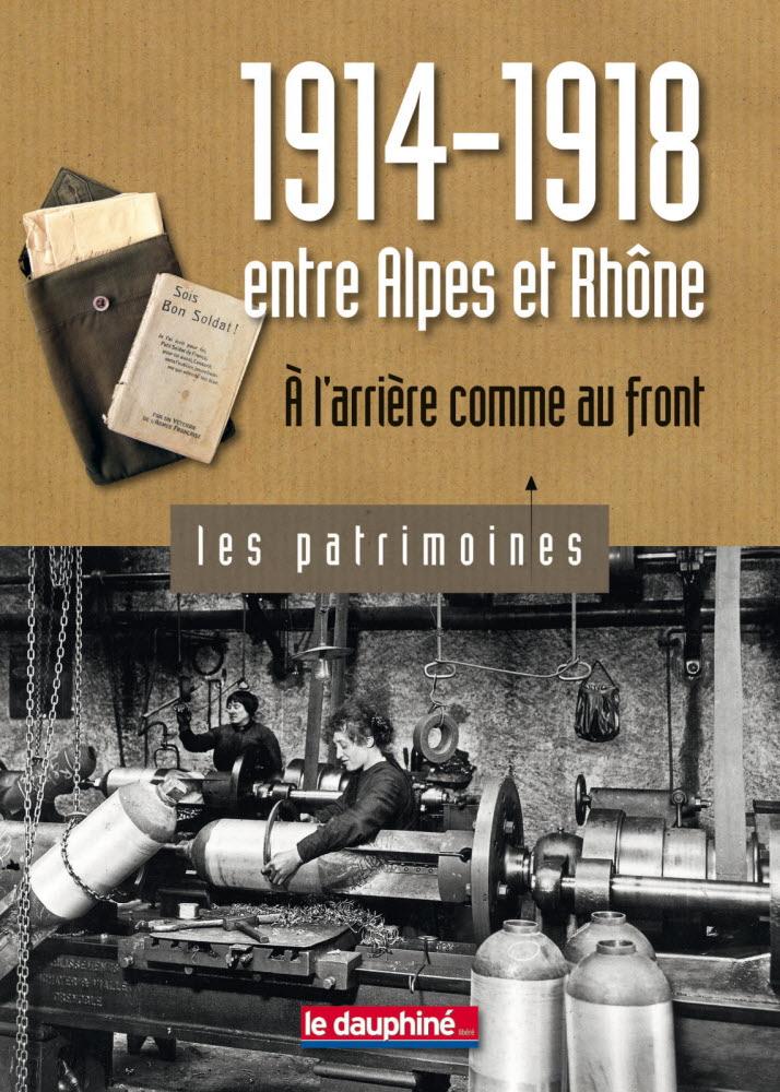 1914-1918 entre Alpes et Rhône À l'arrière comme au front